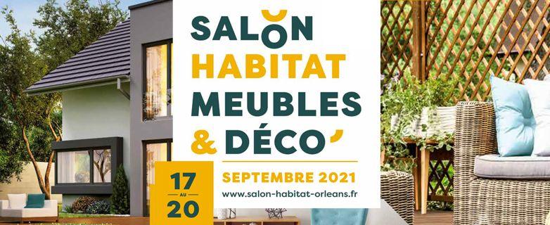 Salon habitat meubles & déco Orléans - du 17 au 20 septembre 2021